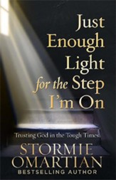 Just Enough Light for the Step I'm On, repackaged: Trusting God in the Tough Times