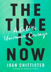 The Time Is Now: A Call to Uncommon Courage - eBook