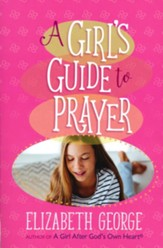 A Girl's Guide to Prayer