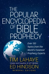The Popular Encyclopedia of Bible Prophecy: Over 150 Topics from the World's Foremost Prophecy Experts - eBook
