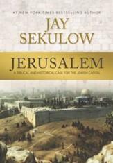 Jerusalem: A Biblical and Historical Case for the Jewish Capital - eBook
