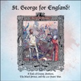 St. George for England: A Tale of  Cressy, Poitiers, The Black Prince and the 100 Years' War
