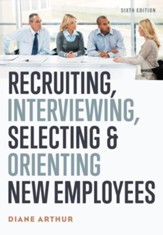Recruiting, Interviewing, Selecting, and Orienting New Employees - eBook