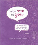 From Me to You (Daughter): A  Conversation Journal for You and Your Daughter