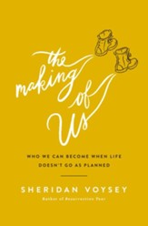 The Making of Us: Who We Can Become When Life Doesn't Go As Planned - eBook