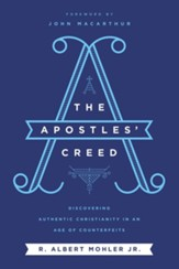 The Apostles' Creed: Discovering Authentic Christianity in an Age of Counterfeits - eBook
