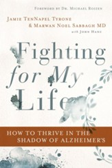 Fighting for My Life: How to Thrive in the Shadow of Alzheimer's - eBook