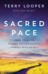 Sacred Pace: 5 Steps to Hearing God's Voice and Aligning Yourself with His Will - eBook