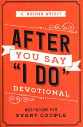 After You Say I Do Devotional, repackaged: Meditations for Every Couple