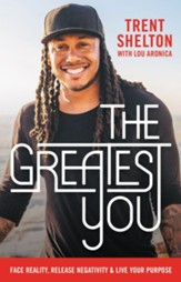The Greatest You: Face Reality, Release Negativity, and Live Your Purpose - eBook