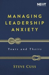 Managing Leadership Anxiety: Yours and Theirs - eBook