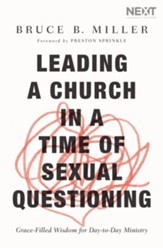 Leading a Church in a Time of Sexual Questioning: Grace-Filled Wisdom for Day-to-Day Ministry - eBook