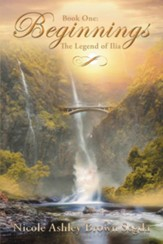 Book One: Beginnings: The Legend of Ilia - eBook