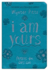 I Am Yours: Prayers for a God's Girl