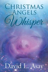 Christmas Angels Whisper: A Christmas Story - eBook