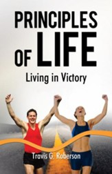 Principles of Life: Living in Victory - eBook