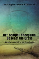 Bat, Scalpel, Sheepskin, Beneath the Cross: Narratives on the Life of Gail Eason Hopkins - eBook