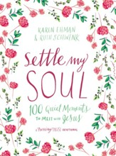 Settle My Soul: 100 Quiet Moments to Meet with Jesus - eBook