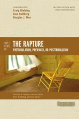Three Views on the Rapture: Pretribulation, Prewrath, or Posttribulation - eBook