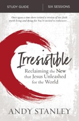 Irresistible Study Guide: Reclaiming the New That Jesus Unleashed for the World - eBook