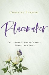 Placemaker: Cultivating Places of Comfort, Beauty, and Peace - eBook