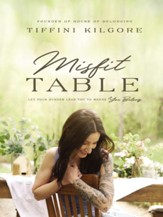 Misfit Table: Let Your Hunger Lead You to Where You Belong - eBook