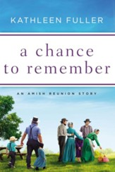 A Chance to Remember: An Amish Reunion Story / Digital original - eBook