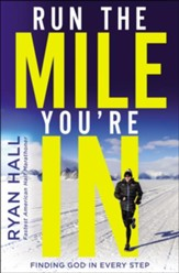Run the Mile You're In: Finding God in Every Step - eBook