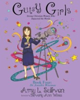 Gutsy Girls: Strong Christian Women Who Impacted the World: Book Four: Jennifer Wiseman