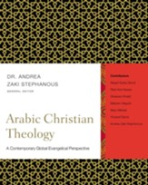 Arabic Christian Theology: A Contemporary Global Evangelical Perspective - eBook