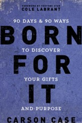 Born For It: 90 Days and 90 Ways to Discover Your Gifts and Purpose - eBook