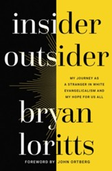 Insider Outsider: My Journey as a Stranger in White Evangelicalism and My Hope for Us All - eBook
