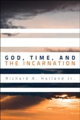 God, Time, and the Incarnation