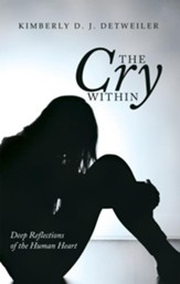The Cry Within: Deep Reflections of the Human Heart - eBook