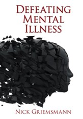 Defeating Mental Illness - eBook