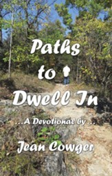 Paths to Dwell In: . . . a Devotional by . . . - eBook