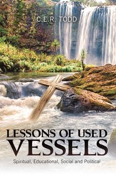 Lessons of Used Vessels: Spiritual, Educational, Social and Political - eBook