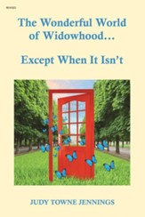 The Wonderful World of Widowhood... Except When It Isn't - eBook