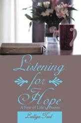 Listening for Hope: A Few of Life'S Poems - eBook