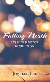 Falling North: It's in the Heartache - We Find the Joy - - eBook