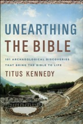 How Archaeology Confirms the Bible; 101 Great Discoveries and What They Mean to Us