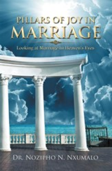 Pillars of Joy in Marriage: Looking at Marriage in Heaven'S Eyes - eBook