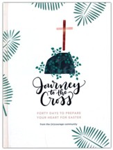 Journey to the Cross: 40 Days to Prepare Your Heart For Easter - Slightly Imperfect