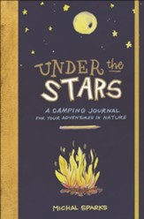 Under the Stars: A Camping Journal for Your Adventures in Nature