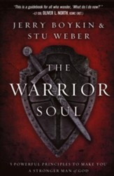The Warrior Soul: 5 Powerful Principles to Make You a Stronger Man of God