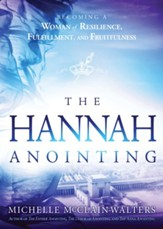 The Hannah Anointing: Becoming a Woman of Resilience, Fulfillment, and Fruitfulness - eBook