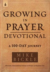 Growing in Prayer Devotional: A 90-Day Journey to Cultivating Intimacy With God - eBook