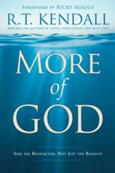 More of God: Seek the Benefactor, Not Just the Benefits - eBook