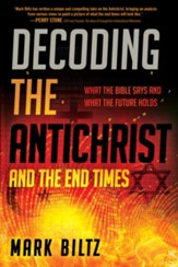 Decoding the Antichrist: What the Bible Says About the End Times - eBook
