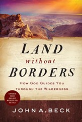 Land without Borders: How God Guides You through the Wilderness - eBook